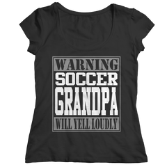 Limited Edition - Warning Soccer Grandpa will Yell Loudly Ladies Classic Shirt / Black / S