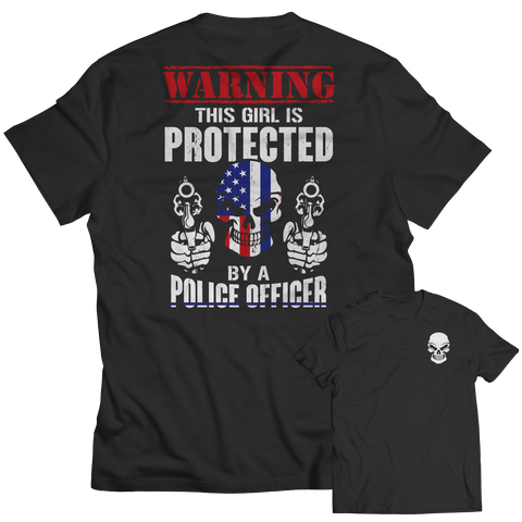 Limited Edition - Warning This Girl is Protected by a Police Officer Unisex Shirt / Black / S