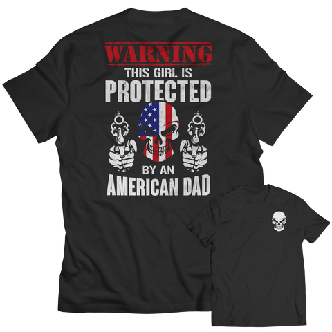 Limited Edition - Warning This Girl is Protected by an American Dad Unisex Shirt / Black / S