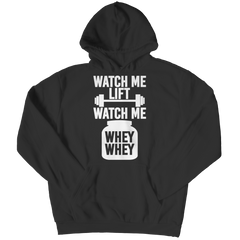 Limited Edition - Watch Me Lift Watch Me Whey Whey Hoodie / Black / S