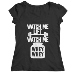 Limited Edition - Watch Me Lift Watch Me Whey Whey Ladies Classic Shirt / Black / S