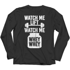 Limited Edition - Watch Me Lift Watch Me Whey Whey Long Sleeve / Black / S
