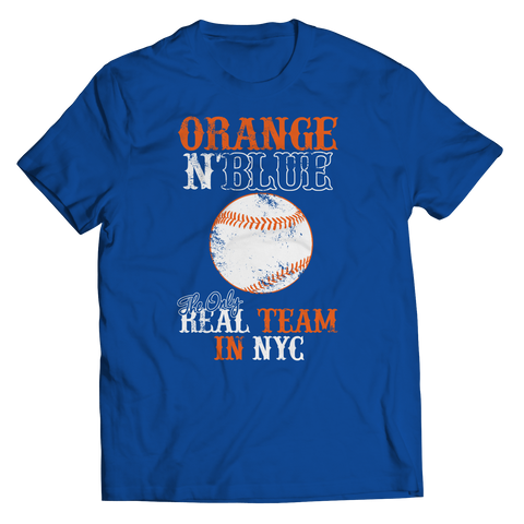 Orange N' Blue The Only Real Team in NYC Unisex Shirt / Royal / 3XL