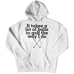 Takes a Lot Of Balls Hoodie / White / 3XL