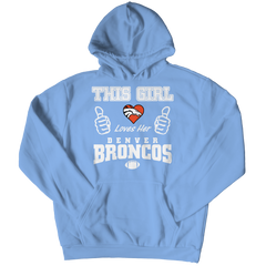 This Girl Loves Her Broncos Hoodie / Light Blue / 2XL