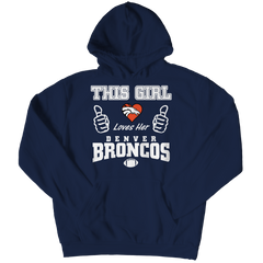 This Girl Loves Her Broncos Hoodie / Navy / 2XL