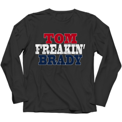 Tom Freakin Brady Long Sleeve / Black / 3XL
