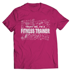 Trust Me I'm a Fitness Trainer | T-Shirt Unisex Shirt / Pink / 3XL