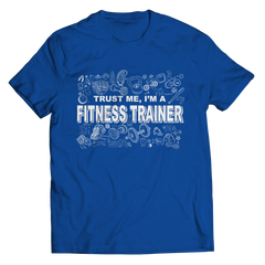 Trust Me I'm a Fitness Trainer | T-Shirt Unisex Shirt / Royal / 3XL
