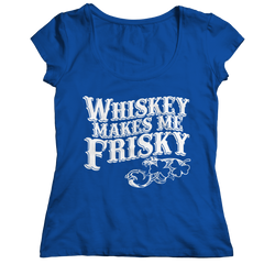 Whiskey Makes Me Frisky Ladies Classic Shirt / Royal / S