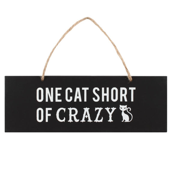 One Cat Short of Crazy Sign