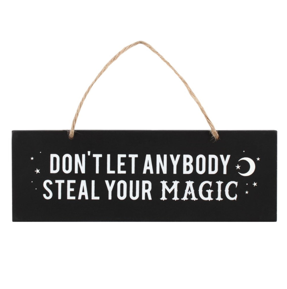Don't Let Anybody Steal Your Magic Sign