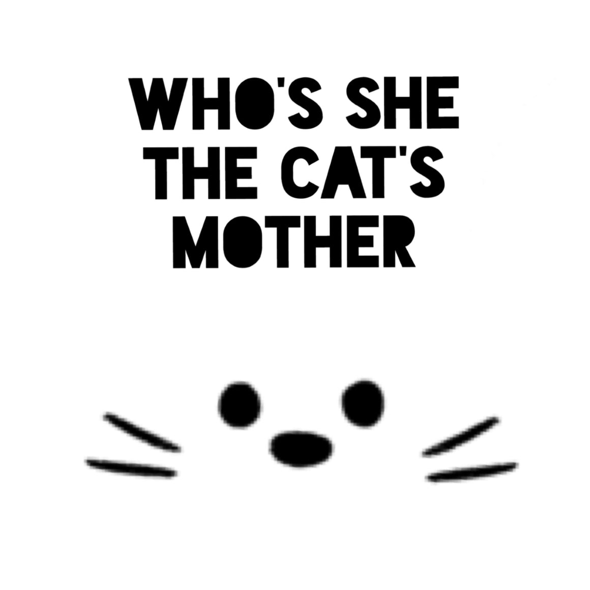 Who's She The Cat's Mother Card