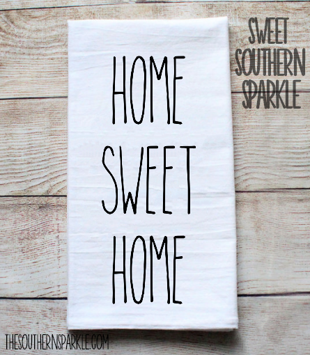 Rae Dunn Inspired Flour Sack Kitchen Towel - Home Sweet Home - Sweet Southern Sparkle