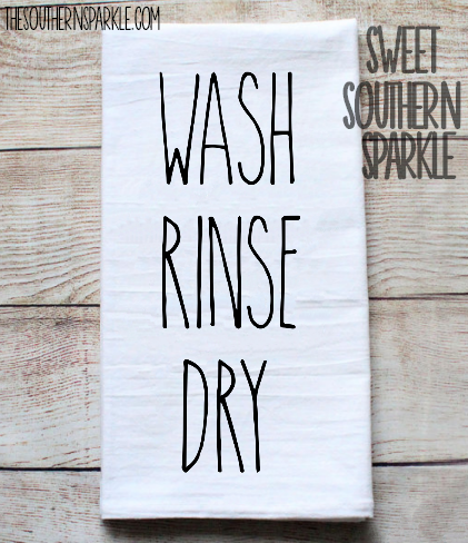 Rae Dunn Inspired Flour Sack Kitchen Towel - Wash Rinse Dry - Sweet Southern Sparkle