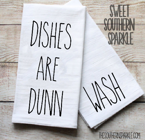 Rae Dunn Inspired Flour Sack Kitchen Towel Set - Dishes are Dunn & Wash - Sweet Southern Sparkle