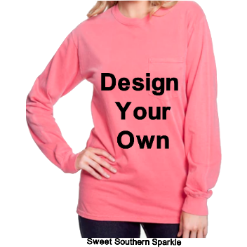 You Design Comfort Color Long Sleeve Pocket Tee - Sweet Southern Sparkle