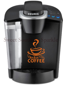But First Coffee Decal for Keurig - Sweet Southern Sparkle