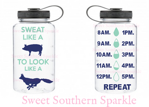 Sweat Like a Pig, Look Like a Fox Farmhouse Style Motivational Waterbottle