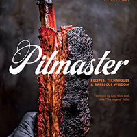 Pitmaster: Recipes, Techniques, and Barbecue Wisdom