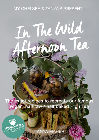 In The Wild Afternoon Tea - The exact recipes to recreate our famous vegan, half raw ' half baked High Tea