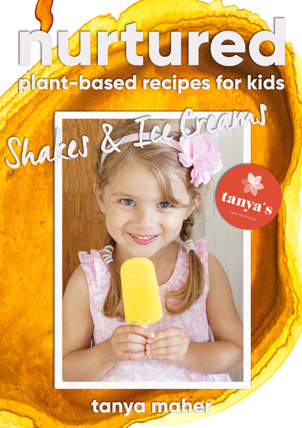 Nurtured - Shakes & Ice Creams - Plant Based Recipes For Kids