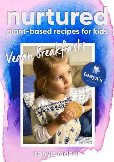 Nurtured - Vegan Breakfasts - Plant Based Recipes For Kids