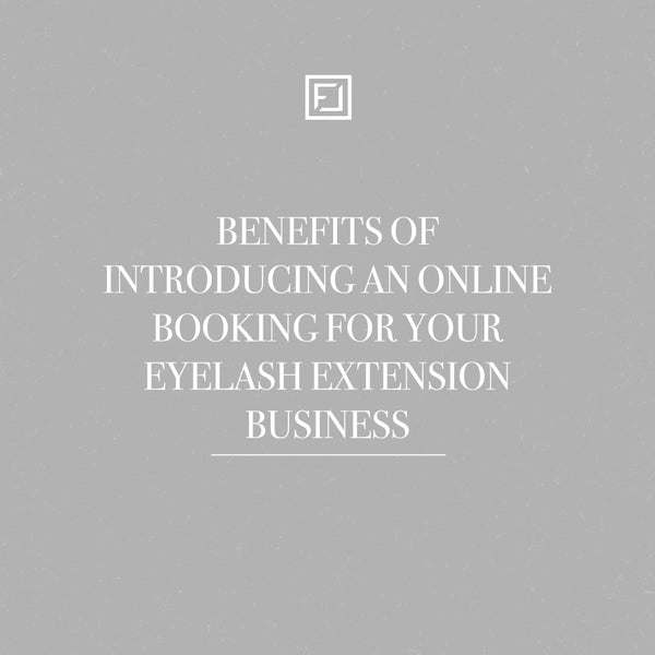 Benefits of Introducing an Online Booking for your Eyelash Extension Business