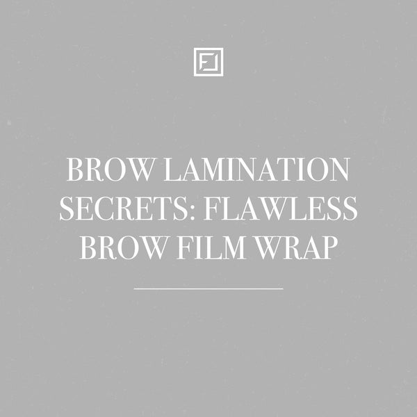Brow Lamination Secrets: Flawless Brow Film Wrap
