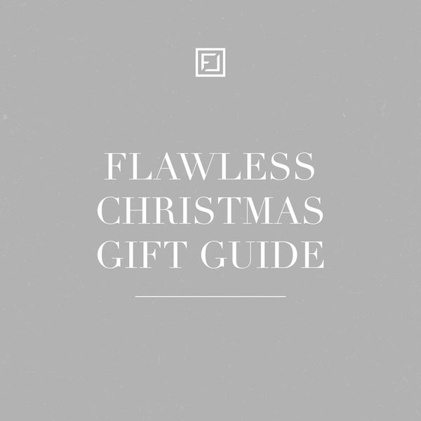 Flawless Christmas Gift Guide