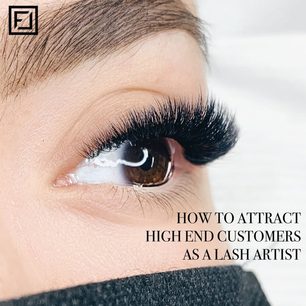 How to Attract High End Customers as a Lash Artist