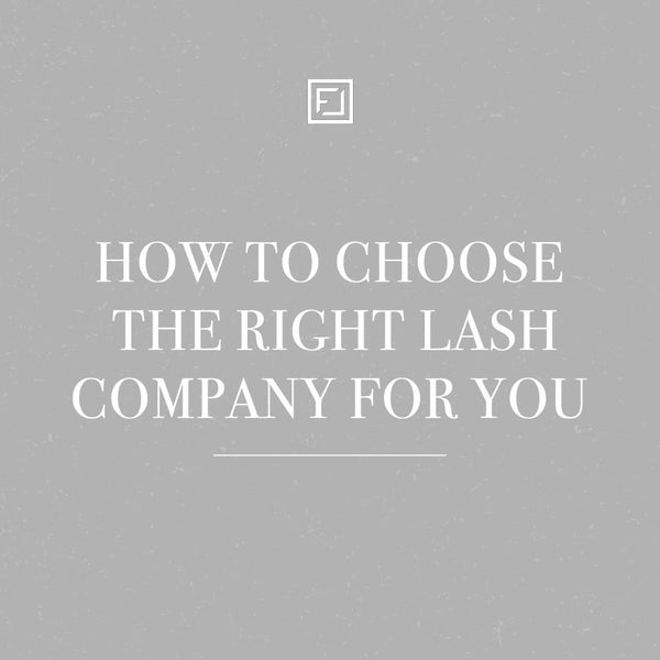 How to Choose the Lash Company for You