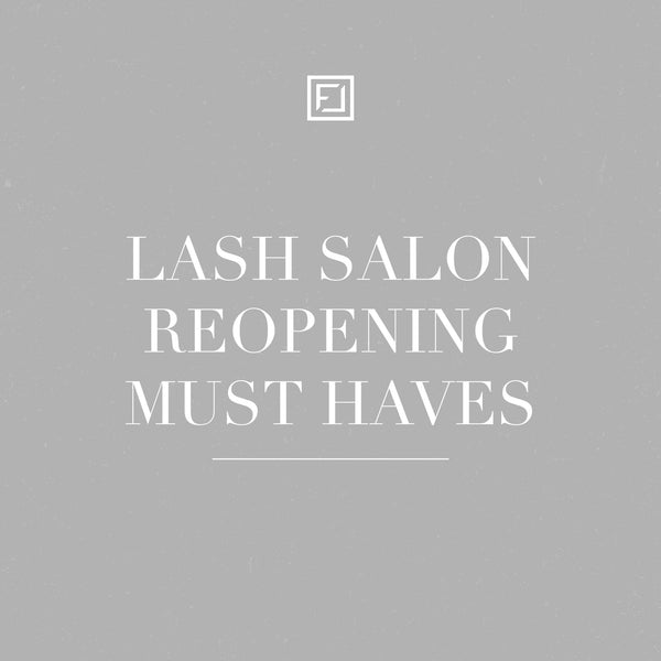 Lash Salon Reopening Must Haves