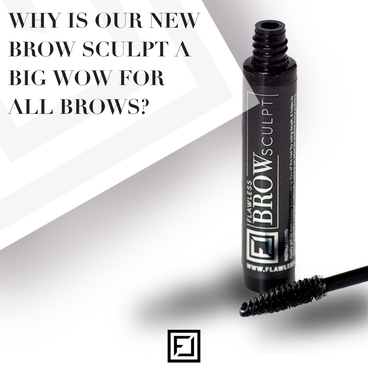 Why is our new Brow Sculpt a BIG WOW for ALL brows?