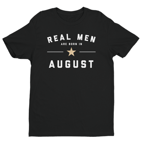Real Men Are Born In August T-Shirt