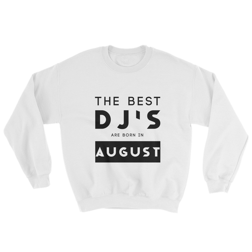 The Best Dj's Are Born In August