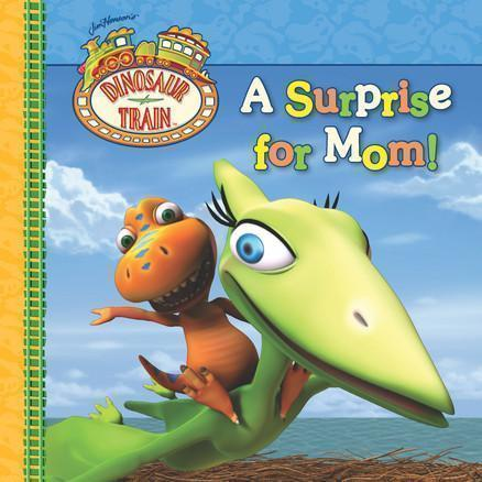 Dinosaur Train: A Surprise for Mom!