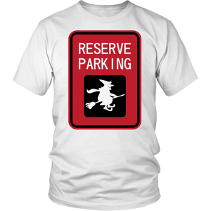 "All Woman Brands ""Reserve Parking"" Funny Witch Halloween Unisex T-shirt, Small - 4XL"