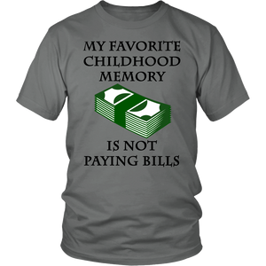 "All Woman Brands ""Favorite Memory is Not Paying Bills"" Funny Unisex T-shirt, Small - 4XL"