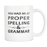 "All Woman Brands ""You had me at proper spelling & grammar"" Funny gift Mug 11oz"