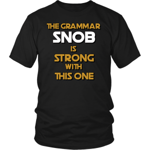 "All Woman Brands ""Grammar Snob is Strong With This One"" Funny Unisex T-shirt, Small - 4XL"
