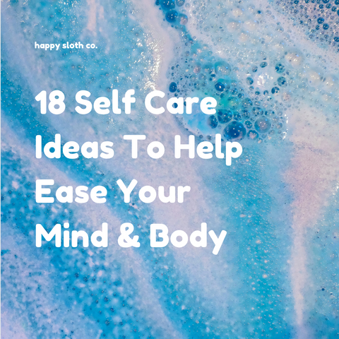 18 self care ideas by happy sloth co