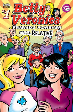 Betty & Veronica Friends Forever #1: Its All Relative