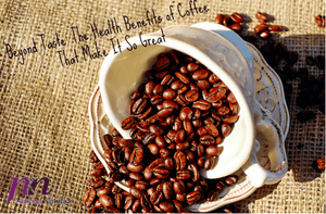 Beyond Taste: The Health Benefits of Coffee That Make It So Great