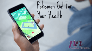 Play Pokémon Go For Your Health!