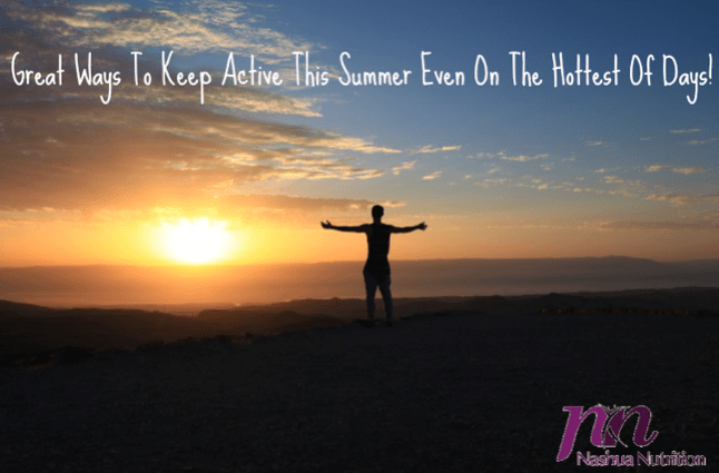 Great Ways To Keep Active This Summer Even On The Hottest Of Days!