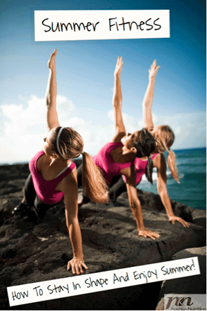 Summer Fitness: Stay In Shape and Enjoy Your Summer