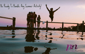 Be Ready To Handle Any Summer Activity!