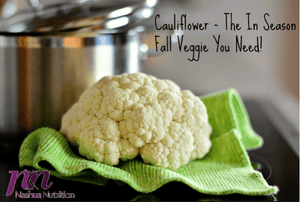 Cauliflower - The In-Season Fall Veggie You Need!