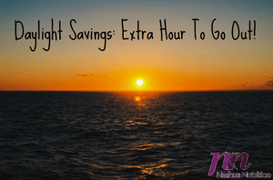 Daylight Savings! Extra Hour to Go Out!